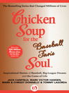 Chicken Soup for the Baseball Fan's Soul (eBook): Inspirational Stories of Baseball, Big-League Dreams and the Game of Life