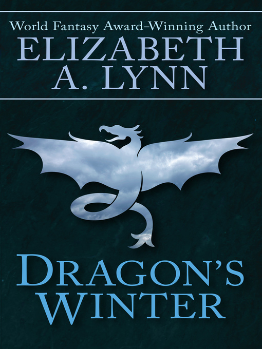 Dragon's Winter (eBook): Dragon's Winter Series, Book 1