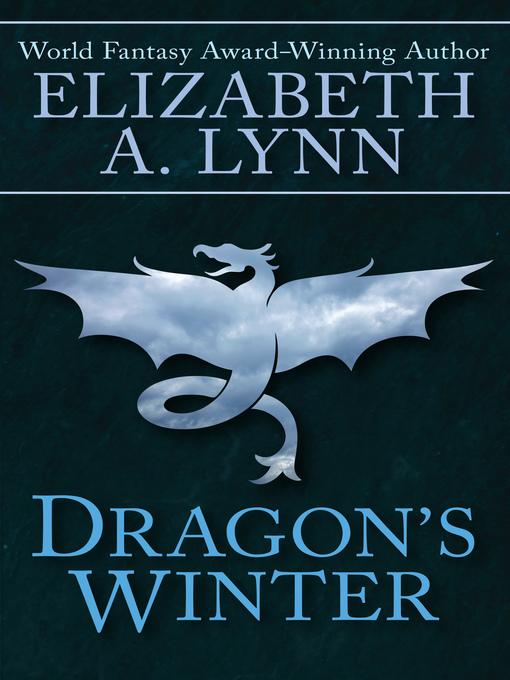 Dragon's Winter (eBook): Dragon's Winter Series, Book 1