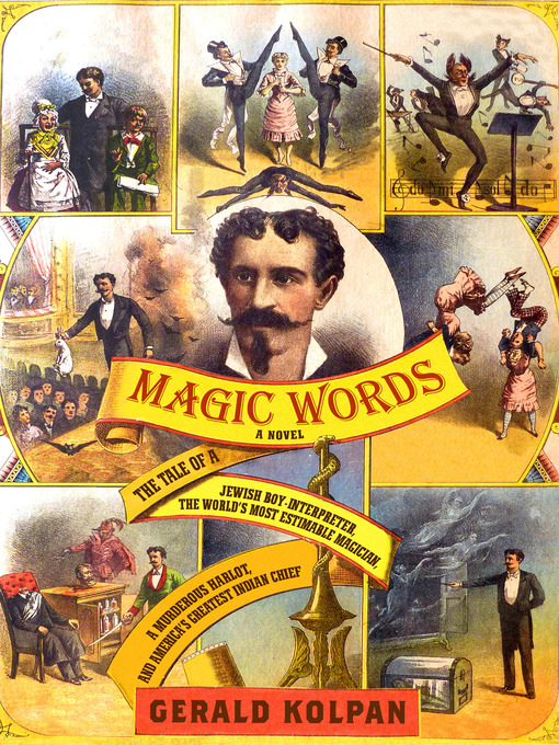 Magic Words (eBook): The Tale of a Jewish Boy-Interpreter, the Frontier's Most Estimable Magician, a Murderous Harlot, and America's Greatest Indian Chief