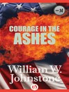 Courage In The Ashes (eBook): Ashes Series, Book 14