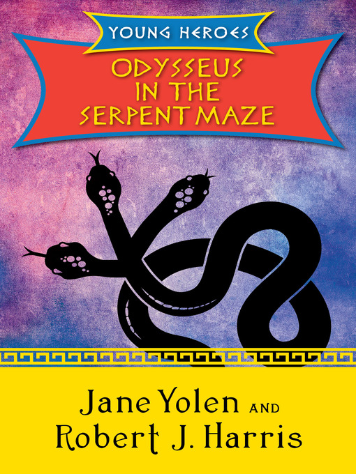 Odysseus in the Serpent Maze (eBook): Young Heroes Series, Book 1