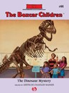 The Dinosaur Mystery (eBook): Boxcar Children Series, Book 44