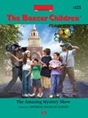 Amazing Mystery Show (eBook): The Boxcar Children, Book 123