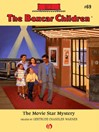 Movie Star Mystery (eBook): The Boxcar Children, Book 69