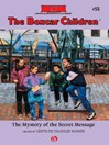 Mystery of the Secret Message (eBook): The Boxcar Children, Book 55