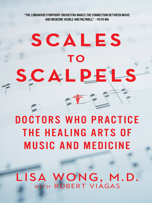 Scales to Scalpels (eBook): Doctors Who Practice the Healing Arts of Music and Medicine: The Story of the Longwood Symphony Orchestra