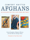 Comfort Knitted Afghans (eBook): An Heirloom Trio for a Cozy Home and Family