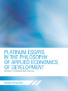 Platinum Essays In The Philosophy Of Applied Economics Of Development (eBook): Theories, Techniques And Practice