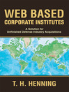 Web Based Corporate Institutes (eBook): A Solution for Unfinished Defense Industry Acquisitions