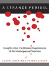 A Strange Period. (eBook): Insights into the Bizarre Experiences of Perimenopausal Women