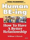 Human BE-ing (eBook): How To Have A Better Relationship