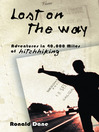 Lost On The Way (eBook): Adventures In 40,000 Miles Of Hitchhiking