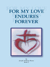 For My Love Endures Forever (eBook): Poetry And Prose Book II