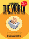 How to Change the World While Waiting for your Toast (eBook)