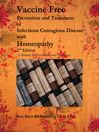 Vaccine Free Prevention and Treatment of Infectious Contagious Disease with Homeopathy (eBook): A Manual For Practitioners and Consumers
