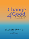 Change4Good (eBook): The Ten Essentials for Food, Fitness and the Good Life