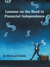 Lessons On The Road To Financial Independence (eBook)