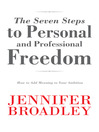 The Seven Steps to Personal and Professional Freedom (eBook): How to Add Meaning to Your Ambition