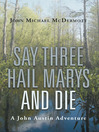 Say Three Hail Marys and Die (eBook): A John Austin Adventure