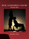 Mum, Alzheimer's and Me (eBook): Staying Alive