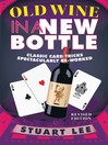 Old Wine in a New Bottle (eBook): Classic Card Tricks Spectacularly Re-Worked