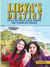 Libya's Destiny (eBook): Sways Between Arab Springs and Pendulum Springs