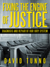 Fixing the Engine of Justice (eBook): Diagnosis and Repair of Our Jury System