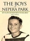 "The Boys Of Nepera Park (eBook): ""AIN'T NO LAW OF GOD OR MAN NORTH OF THE ODELL BRIDGE"""
