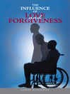 The Influence of Love and Forgiveness (eBook)