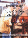 """Story of Entrepreneur who """"Is Not College Material"""" (eBook)"""