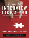 How to Interview Like a Pro (eBook): Forty-Three Rules for Getting Your Next Job