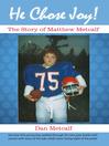 He Chose Joy! (eBook): The Story Of Matthew Metcalf