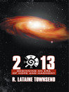 2013 Beginning An Era Of Hope And Harmony by R. Lataine Townsend eBook