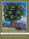 """Borrowing Through the U.S. Treasury's """"Fast Money Tree"""" (eBook): The Need to Baance Austerity and Growth in the 21st Century"""