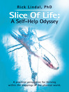 Slice Of Life: A Self-Help Odyssey (eBook): A practical perspective for thriving within the trappings of the physical world.