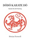 DODO KARATE DO (eBook): Karate Do Life Training