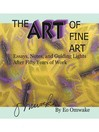 The Art Of Fine Art (eBook): Notes, Essays, And Guiding Lights After Fifty Years Of Work