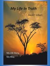 My Life In Truth (eBook): My Life Story, My Way.