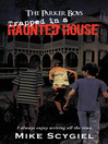 The Parker Boys Trapped In A Haunted House (eBook)