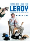 Thank The Lord For Leroy (eBook): A Humorous Look At Life, Love, Friendship, And Faith