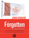 A Forgotten Legacy (eBook): Canadian Leadership In The Commonwealth