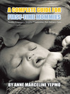 A Complete Guide For First-time Mommies (eBook): Healthy Pregnancy, Hospital Preparation, Post-delivery Care