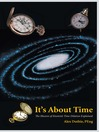 It's About Time (eBook): The Illusion of Einstein's Time Dilation Explained