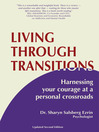 Living Through Transitions (eBook): Harnessing Your Courage at a Personal Crossroads