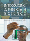 INTRODUCING AFRICAN SCIENCE (eBook): SYSTEMATIC AND PHILOSOPHICAL APPROACH