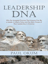 Leadership DNA (eBook): Why the Accepted Premise That Anyone Can Be a Leader Is Utterly False and the Main Cause of Poor Leadership in America