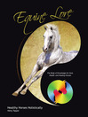 Equine Lore Healthy Horses Holistically (eBook): The Body of Knowledge for Care, Health, and Healing Horses