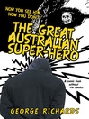 The Great Australian Super-Hero (eBook): Now you see him, now you don't