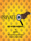 Private Eye Tails (MP3): Pet Store Robbery